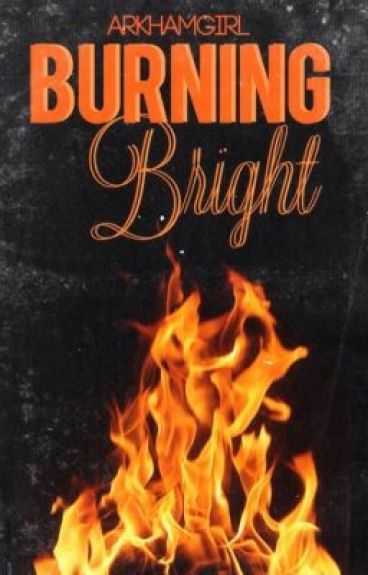 Burning Bright: An Avengers Fanfiction