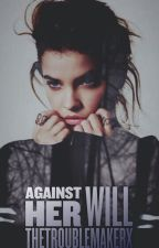 Against Her Will by enouexment