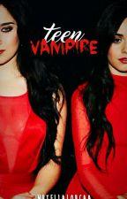 Teen Vampire ( Camren ) by Harmonizerllouca