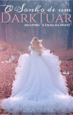O Sonho de um DarkTuar by Kalyla_Oliveira