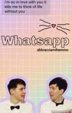 Whatsapp; Phan by abbracciamihemmo
