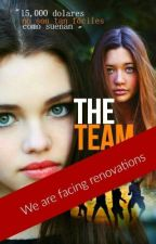 The Team [Estamos Renovando La Novela]  by xxNaturalDisasterxx