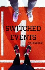 Switched Events by malewk172