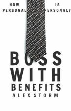 Boss With Benefits by Alex-Storm