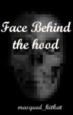 Face Behind the Hood by masqued_kitkat
