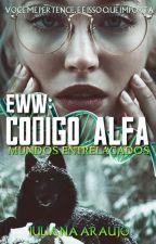EWW- O Código Alfa by Juliana-a