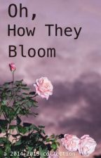 Oh, How They Bloom by homoro