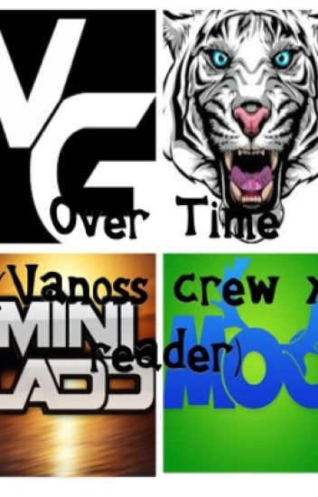 Over Time (Vanoss Crew x reader)