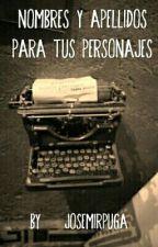 Nombres Y Apellidos Para Tus Personajes by JosemirPuga