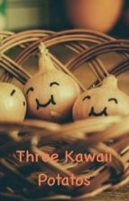 Three Kawaii Potatoes by KawaiiKittyCorn