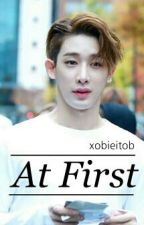 At First [Wonho | MONSTA X] by wjspalonmm