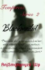 Temptress 2: Blackmailed (on-hold) by AnjSmykynyze