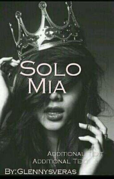 Solo Mia....