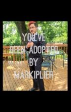 You've Been Adopted by Markiplier by BriannaZexal