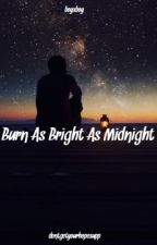 Burn as Bright as Midnight (boyxboy) by dontgetyourhopesupp