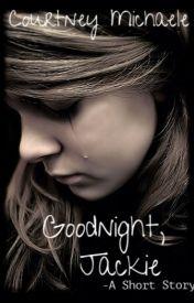 Goodnight  Jackie by RainySkky