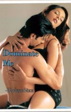 Dominate Me by robynEsixx