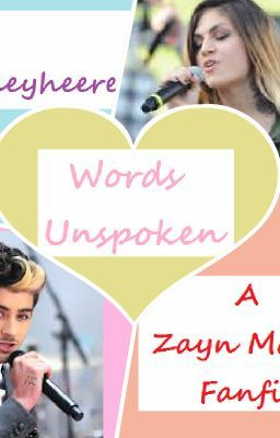 Words Unspoken (a Zayn Malik fanfiction)
