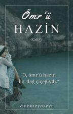 ÖMR' Ü HAZİN by ZinnureynZeyn
