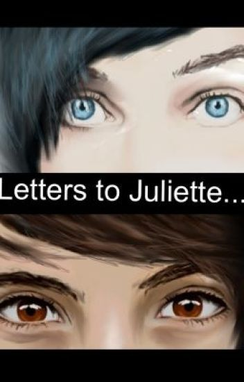 Letters to Juliette...(phan)
