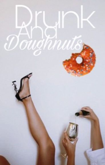 Drunk And Doughnuts