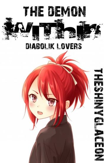 The Demon Within [A Diabolik Lovers Fanfic]