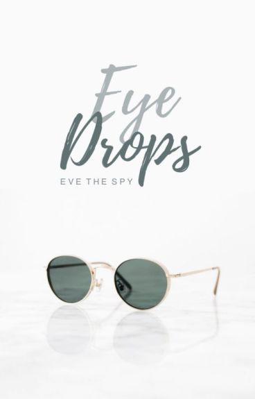 Eye Drops by evethespy