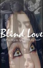 Blind Love  by LunaMaBelle