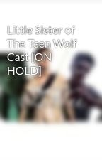 Little Sister of The Teen Wolf Cast [ON HOLD] by MazeBanshee