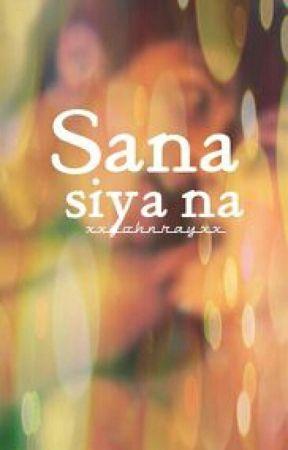 Sana Siya Na by xxjohnrayxx