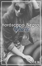Horóscopo NEGRO: Piscis. ♓︎ by Prxncxss___