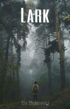 Lark © by Believeg