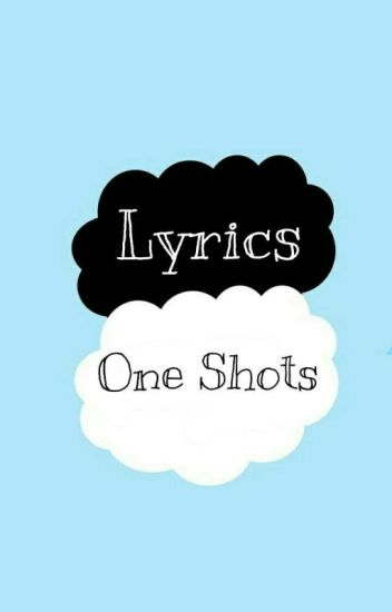 Lyrics - One Shot Stories «L.S»