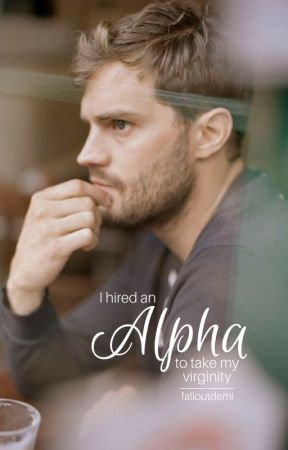 I Hired An Alpha To Take My Virginity (Book One of the Shifter Series) by falloutdemi
