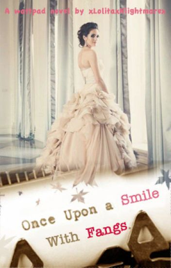 Once Upon A Smile With Fangs.