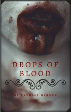 Drops Of Blood (Short Horror Stories Compilation)/Gotas de Sangre by NathalyHermes