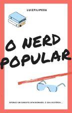 O Nerd Popular by luizfilipe06