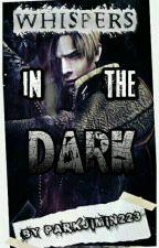 ❇Whispers In The Dark❇ by ParkJimin223