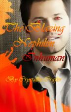 The Blazing Nephilim; Inhuman by CrystalliteCrafter