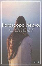 Horóscopo NEGRO: Cáncer. ♋︎ by Prxncxss___