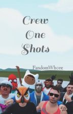 Crew One Shots by FandomWh0re