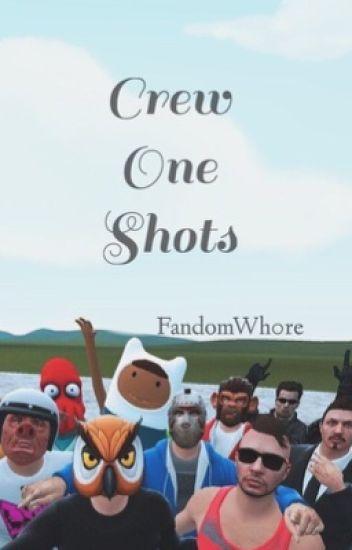 Crew One Shots