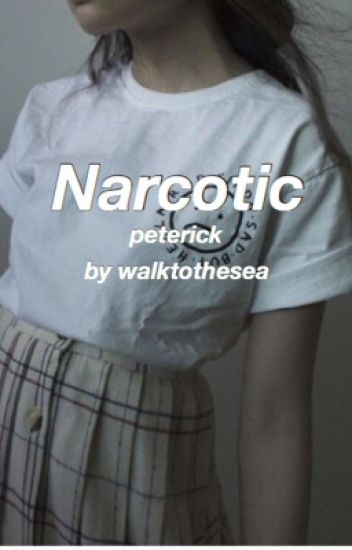 Narcotic (Peterick au) [completed]