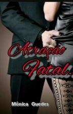 Atração fatal. by MonicaABGuedes