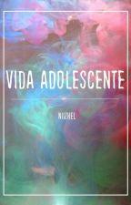 Vida adolescente(LEER DESCRIPCIÓN) by AwkwardAndRandom