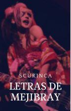 Letras de MEJIBRAY by IamEwu