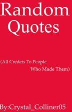 Random Quotes by _Crystal_Colliner_18