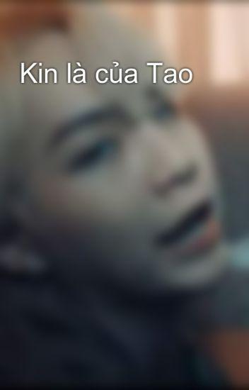 Kin là của Tao