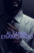 Alemán Enamorado (Próximamente mayo 2, 2017) by Young_Lyon