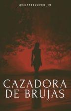 Cazadora de brujas  [EDITANDO] by sahianita